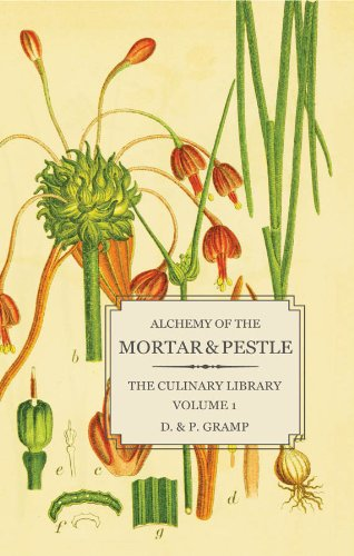 Alchemy of the Mortar & Pestle (The Culinary Library Book 1) by [Gramp, D., P.  Gramp]