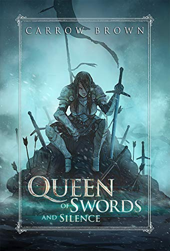 Queen of Swords and Silence (Ghost Walker Chronicles Book 1) by [Brown, Carrow]