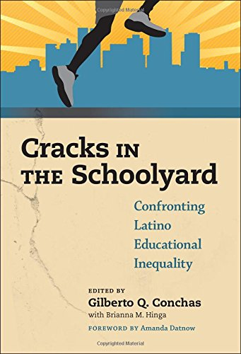 Cracks in the Schoolyard--Confronting Latino Educational Inequality