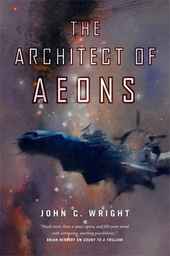 The Architect of Aeons: Book Four of the Eschaton Sequence