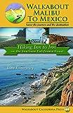 Search : Walkabout Malibu to Mexico: Hiking Inn to Inn on the Southern California Coast