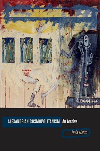 Download Alexandrian Cosmopolitanism: An Archive Pdf