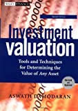 Investment Valuation: Tools and Techniques for Determining the Value of Any Asset, Second Edition