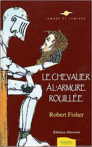 En ligne téléchargement Le Chevalier à l'armure rouillée pdf