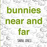 Bunnies near and Far, Sarah Jones, 1936669226