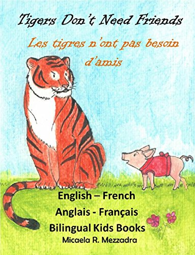 Children S Books Tigers Don T Need Friends Les Tigres N
