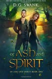 Of Ash and Spirit: Of Ash and Spirit Trilogy Book One (Volume 1)