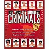The World's Dumbest Criminals, Daniel R. Butler and Alan Ray, 0590111523
