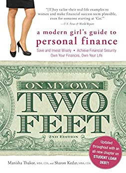 On My Own Two Feet: A Modern Girl's Guide to Personal Finance by [Thakor, Manisha, Kedar, Sharon]