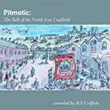 Pitmatic: Talk of the North East Coal Field