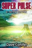 img - for To the Barrens (Super Pulse) (Volume 2) book / textbook / text book