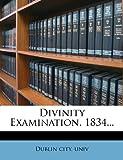 Divinity Examination, 1834..., Dublin City Univ, 1272058093