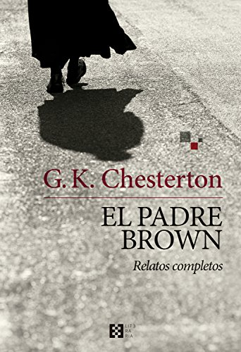 El padre Brown: Relatos completos (Literaria nº 5) (Spanish Edition) by