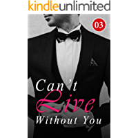 Can't Live Without You 3: You're Really Good At Seducing Women