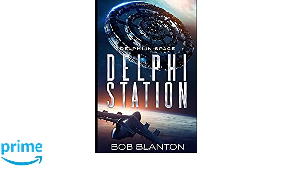 Delphi Station (Delphi in Space): Amazon.es: Bob Blanton: Libros ...