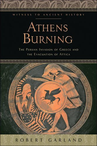 Download Athens Burning: The Persian Invasion of Greece and the Evacuation of Attica (Witness to Ancient History) ebook
