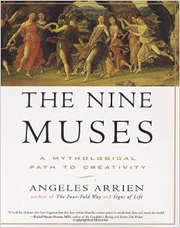 The Nine Muses A Mythological Path To Creativity Angeles Arrien