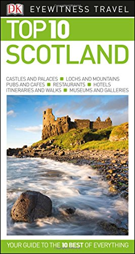 Top 10 Scotland (Eyewitness Top 10 Travel Guide)