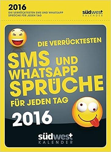 Verrucktesten Sms Und Whatsapp Spruche Fur Jeden Tag Amazon De Bucher