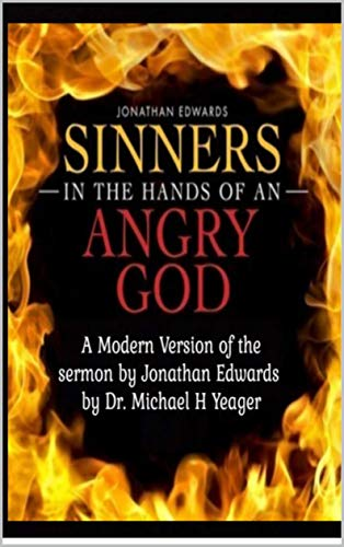 Sinners In The Hands of an Angry GOD, (modernized) (H Michael Yeager)