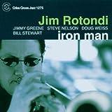 Iron Man by Jim Rotondi (2006-03-21)