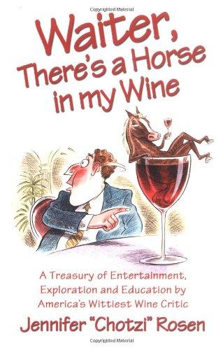 Waiter, There's a Horse in My Wine by Jennifer Chotzi Rosen, Dauphin Press