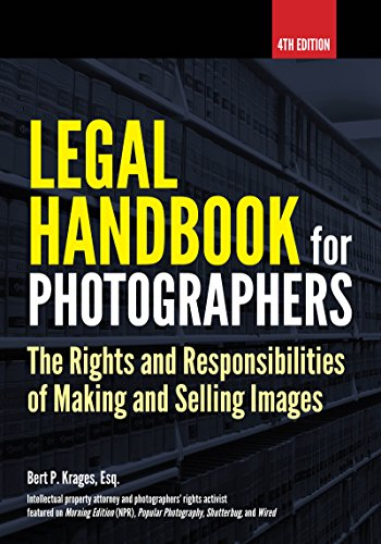 Pdf eBooks Legal Handbook for Photographers: The Rights and Liabilities of Making and Selling Images