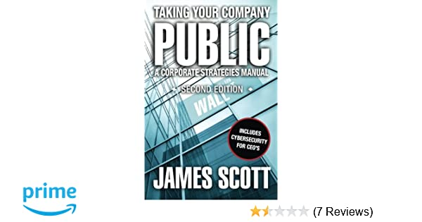 Taking Your Company Public, A Corporate Strategies Manual