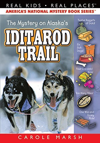 The Mystery on Alaska's Iditarod Trail (Real Kids, Real Places) by Carole Marsh (2003-10-01)