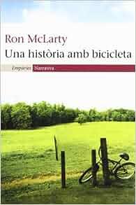 Una història amb bicicleta: ron_mclarty: 9788497871136: Amazon.com