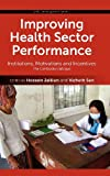 Improving Health Sector Performance, Hossein Jalilian and Vicheth Sen, 9814345520