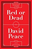 Red or Dead, David Peace, 1612193684