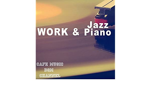 Work & Jazz by Cafe Music BGM channel on Amazon Music