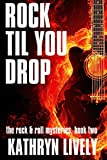 Rock Til You Drop (The Rock and Roll Mysteries Book 2)