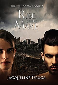 Rise of the Mare (Fall of Man Book 2) by [Druga, Jacqueline]