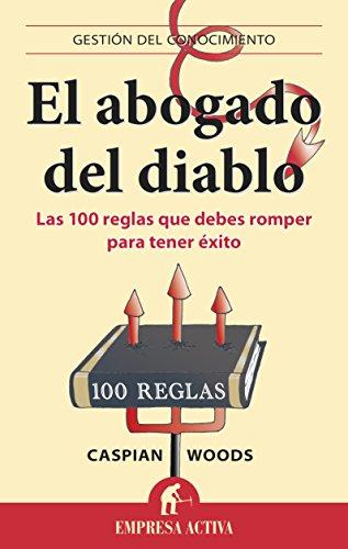 El abogado del diablo: 1 (Gestión de conocimiento) (Spanish Edition)