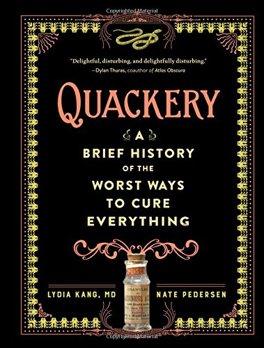 Quackery: A Brief History of the Worst Ways to Cure Everything cover