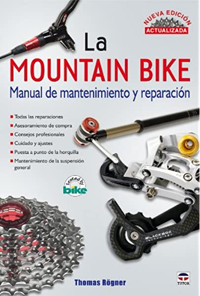 La mountain Bike. MANUAL DE MANTENIMIENTO Y REPARACIÓN. NUEVA ...