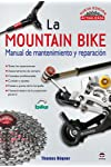 https://libros.plus/la-mountain-bike-manual-de-mantenimiento-y-reparacion-nueva-edicion-actualizada/