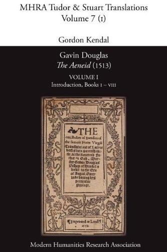 Read Online Gavin Douglas, 'The Aeneid' (1513) Volume 1: Introduction, Books I - VIII (Mhra Tudor & Stuart Translations) (Scots Edition) pdf epub