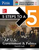 5 Steps to a 5: AP U.S. Government & Politics 2017, Cross-Platform Edition