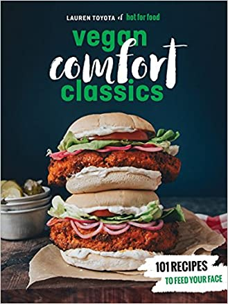 Updated hot for food vegan comfort classics 101 recipes to feed download hot for food vegan comfort classics 101 recipes to feed your face pdf free forumfinder Image collections