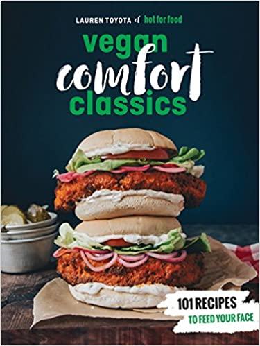Hot for food vegan comfort classics 101 recipes to feed your face hot for food vegan comfort classics 101 recipes to feed your face lauren toyota 9780399580147 amazon books forumfinder Image collections