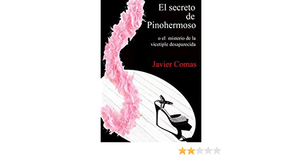 El Secreto de Pinohermoso: o el misterio de la vicetiple desaparecida (Spanish Edition) - Kindle edition by Javier Comas Carrasco.