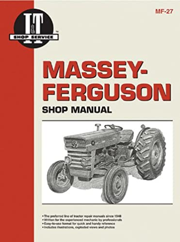 massey ferguson shop manual models mf135 mf150 mf165 i t shop rh amazon com Massey Ferguson 175 Diesel Tractor Massey Ferguson 135 Tractor