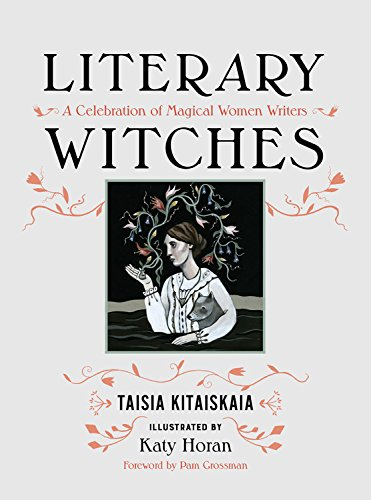Literary Witches: A Celebration of Magical Women Writers