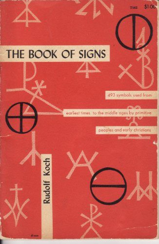The Book of Signs,: Which Contains All Manner of Symbols Used From the Earliest Times to the Middle Ages by Primitive Peoples and Early Christians;