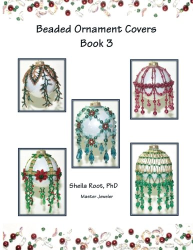 Beaded Ornament Covers Book 3 (Patterns Christmas Ornaments Bead For)