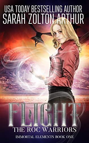 - Flight: The Roc Warriors (Immortal Elements Book 1)