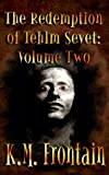 The Redemption of Tehlm Sevet: Volume Two (The Soulstone Chronicles Book 11)